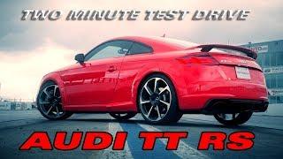 2 Minute Test Drive: Audi TT RS