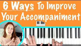 TRY THESE 6 SIṀPLE WAYS TO IMPROVE YOUR PIANO ACCOMPANIMENT
