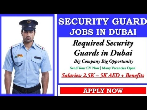 Security Guard Jobs in Dubai, Security Guards Required in Dubai