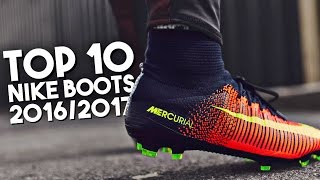 Top 10 Nike Football Boots 2016-2017