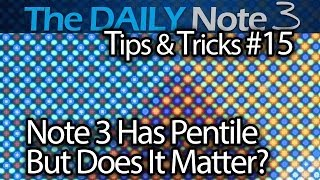 Samsung Galaxy Note 3 Tips & Tricks Ep. 15: Under The Microscope, Does Pentile Display Matter?