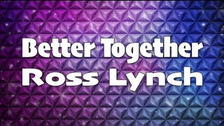 Repeat youtube video Austin & Ally - Better Together Full (Lyrics)