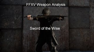 FFXV Weapon Analysis - Sword of the Wise: The best ranged weapon in the game