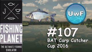 Fishing Planet #107 - BAT Carp Catcher Cup 2016 | 0.56 Patch | German