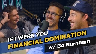 """If I Were You"" w/Jake and Amir and special guest Bo Burnham - Financial Domination"