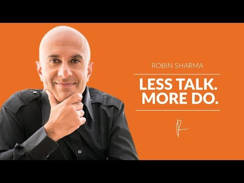 Less Talk. More Do. | Robin Sharma