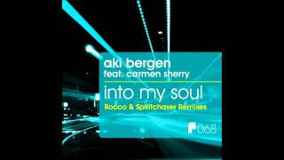 Aki Bergen - Into My Soul (Spiritchaser Remix)