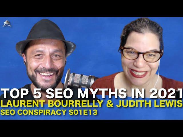Top 5 SEO Myths in 2021 - SEO Conspiracy S02E13