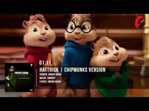 Imran Khan | Hattrick X Yaygo Musalini | Chipmunks Version