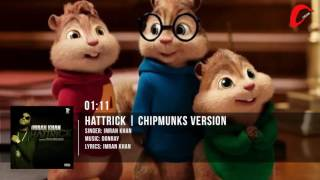 Imran Khan | Hattrick X Yaygo Musalini | Chipmunks Version