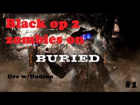 Black Ops 2 Zombies Live w/Hudson Buried First Solo attempt!