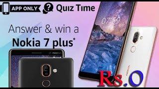 Win Nokia 7 Plus,  ALL ANSWERS of Amazon Nokia 7 Plus Quiz Time Contest