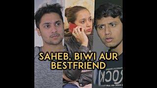 Saheb , Biwi aur Bestfriend Feat. Nazarbattu ||...