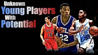 Unknown Young NBA Players With Potential!