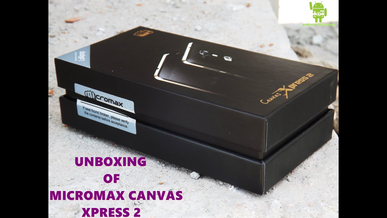 Micromax Canvas Xpress 2 Unboxing - YouTube