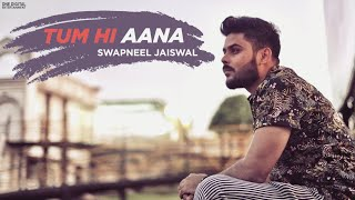 Tum Hi Aana - Cover | Jubin Nautiyal | Swapneel Jaiswal | R3zR | Marjaavaan