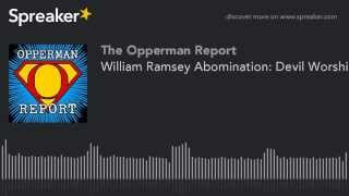 William Ramsey Abomination: Devil Worship and Deception in the West Memphis Three Murders 2013 11 21