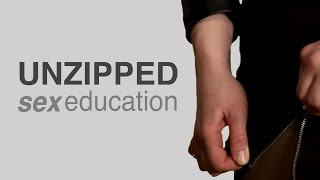 Unzipped - Sex Education