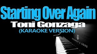 STARTING OVER AGAIN - Toni Gonzaga (KARAOKE VERSION)