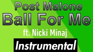 Post Malone - Ball For Me ft. Nicki Minaj (Instrumental)