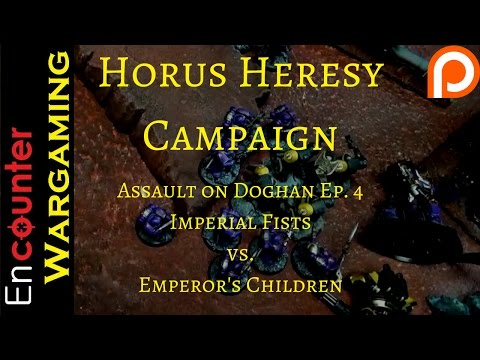 30k Campaign - Horus Heresy Battle Report - The Assault On Doghan Episode 4