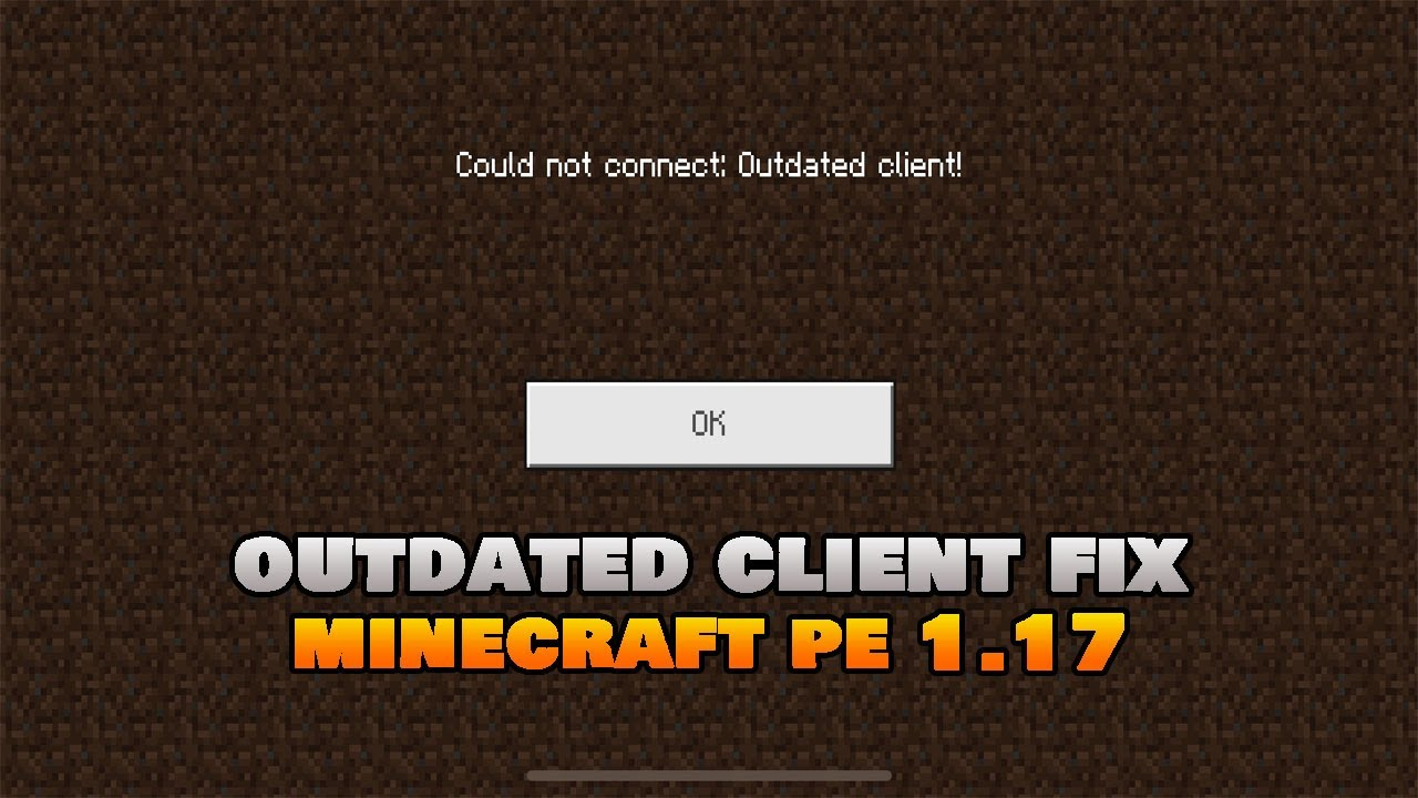 How To Fix 'Outdated Client' Error In Minecraft PE 1.17