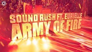 Смотреть клип Sound Rush Ft. Eurielle - Army Of Fire