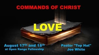 The Commands of Christ , Part 4: Love