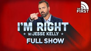 I'm Right with Jesse Kelly | FULL Episode | 02-25-21