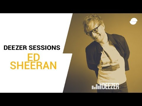 Ed Sheeran - Thinking Out Loud - Deezer Session