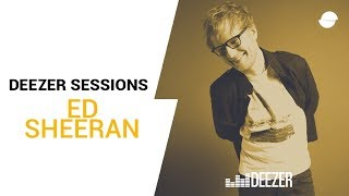 Ed Sheeran Thinking Out Loud Deezer Session