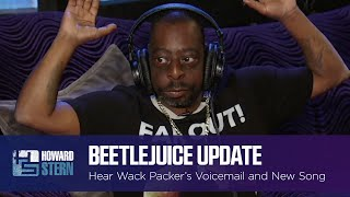 Beetlejuice Leaves a New Voicemail for Howard and Debuts His Latest Song