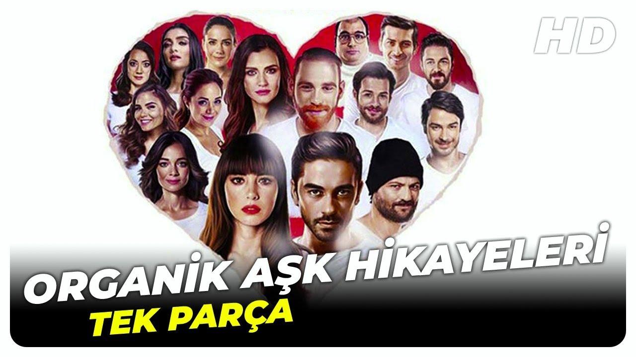 Organik Aşk Hikayeleri   Romantik Komedi Türk Filmi Full İzle (HD)