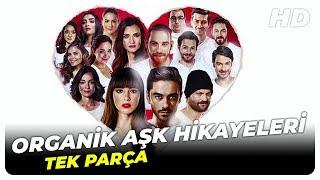 Organik Aşk Hikayeleri   Romantik Komedi Türk Filmi  İzle (HD)