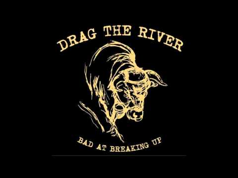 Drag the River - A Way With Women