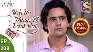 Yeh Un Dinon Ki Baat Hai - Ep 208 - Full Episode - 20th June, 2018
