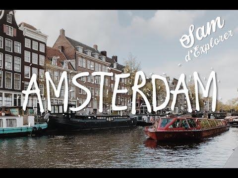 Sam d'Explorer - AMSTERDAM   Netherlands Part I   Travel Vlog 2017   What To Do in Amsterdam
