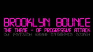 Brooklyn Bounce - The Theme - of progressive attack (dj Patrick hard stomper remix) HQ Stereo
