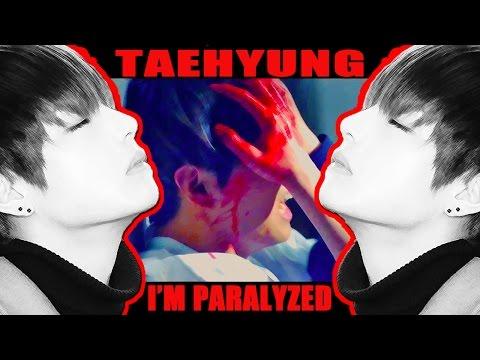 TAEHYUNG ● I'm Paralyzed [ BTS / V ]