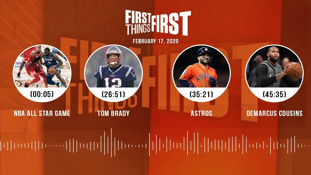 NBA All-Star Game, Tom Brady, Astros, DeMarcus Cousins (2.17.20) | FIRST THINGS FIRST Audio Podcast