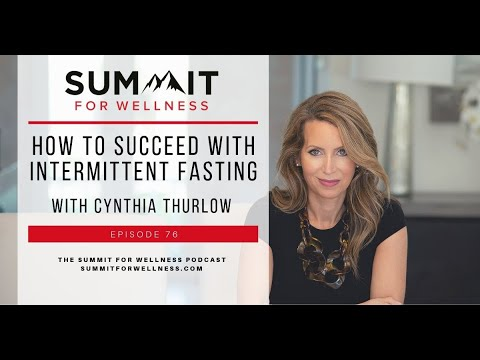 76--how-to-succeed-with-intermittent-fasting-with-cynthia-thurlow