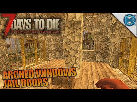 ARCHED WINDOWS & JAIL DOORS - 7 Days to Die - Let's Play Gameplay Alpha 16 - S16.4E16 - 동영상