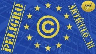 ¡ESTAMOS EN PELIGRO! / Artículo 13 Copyright / ¿Qué va a pasar con los CANALES? #SaveTheInternet