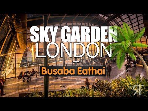 SKY GARDEN LONDON 2018 + BUSABA EATHAI