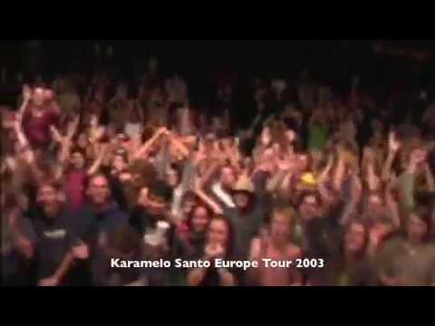 KARAMELO SANTO EUROPE TOUR 2003