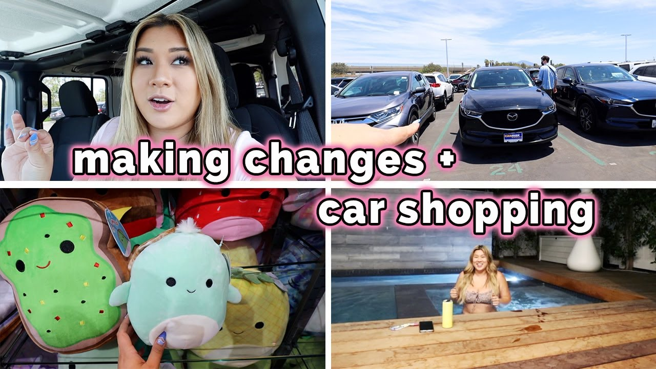 making changes, car shopping + squishmallow adventure!!