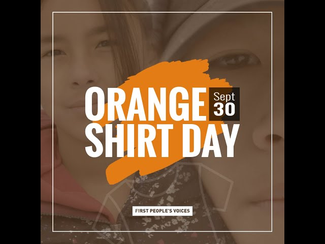 Honouring Survivors of Indian Residential School / ORANGE SHIRT DAY FULL PROGRAM