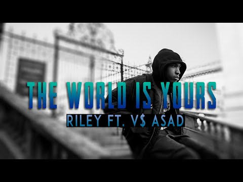Riley - The World Is Yours ft. V$ ASAD (Official Music Video)