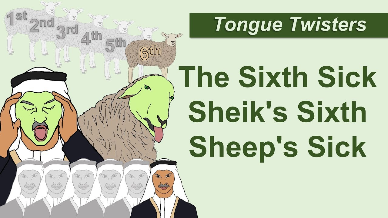 Tongue Twister 4- The Sixth Sick Sheik's Sixth Sheep's Sick