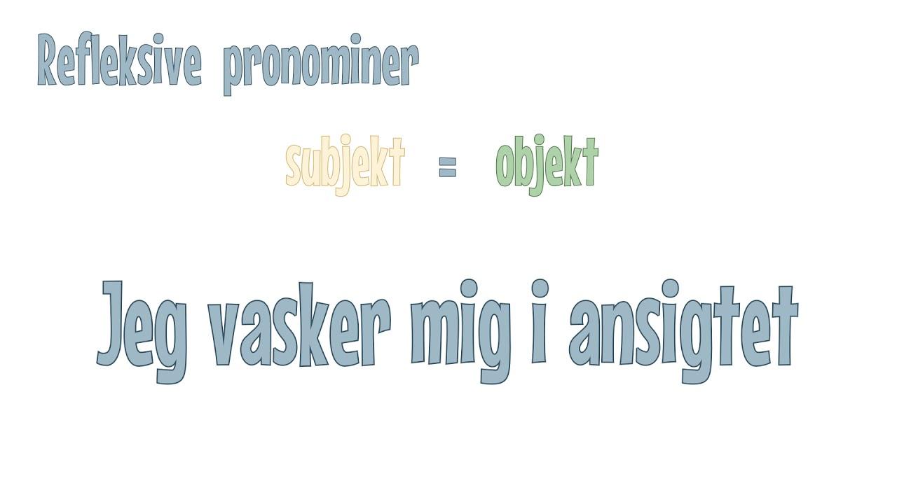 Grammatip.com - DSF - Pronominer: Refleksive pronominer